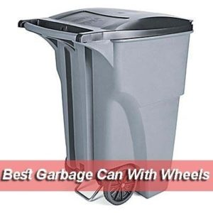Best Garbage Can With Wheels